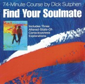 Find Your Soulmate 74 Minute Course - Dick Sutphen