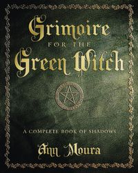 Grimoire for the Green Witch - Ann Moura