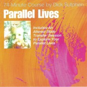 Parallel Lives 74 Minute Course by Dick Sutphen