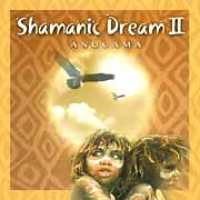 Shamanic Dream 2 - Anugama